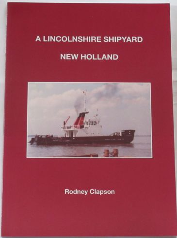 A Lincolnshire Shipyard - New Holland, by Rodney Clapson
